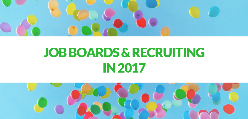 Job Boards and Recruiting in 2017