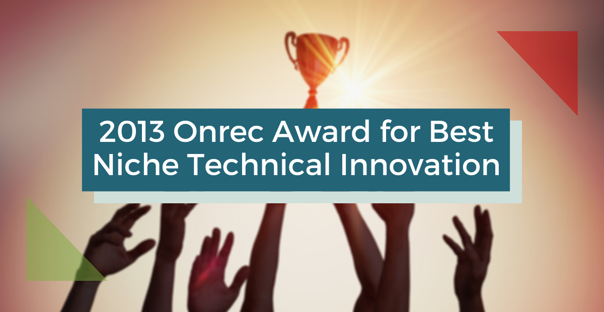 2013 Onrec Award for Best Niche Technical Innovation