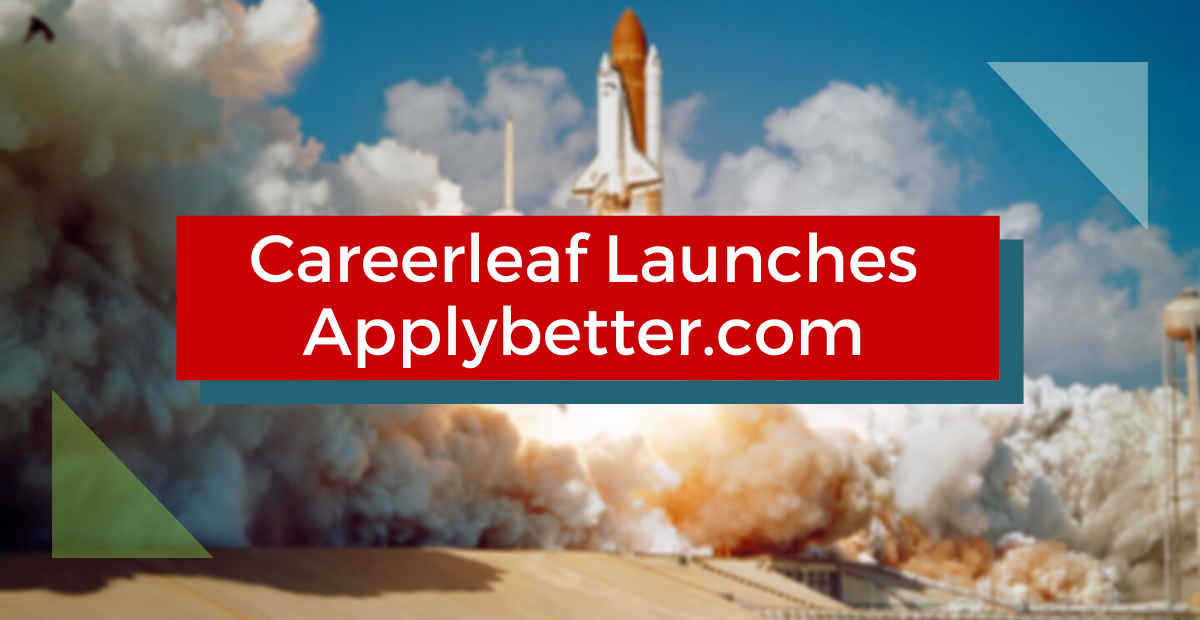 Careerleaf Launches ApplyBetter.com