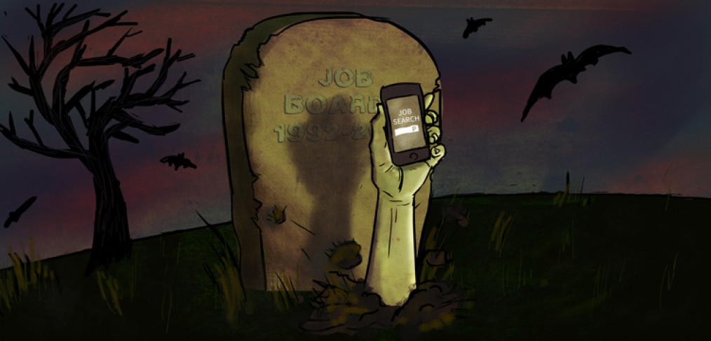 Welcome to the zombiepocalypse, Job boards aren't dead, they're getting better. Illustration by Maddy Bea