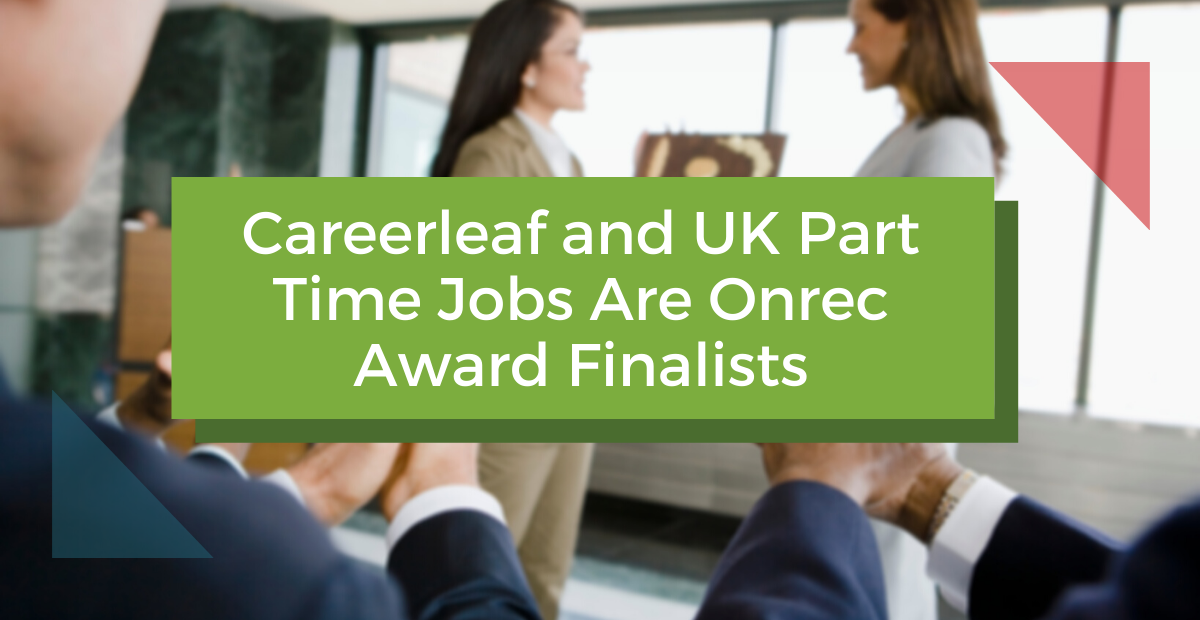 Careerleaf and UK Part Time Jobs Are Onrec Award Finalists