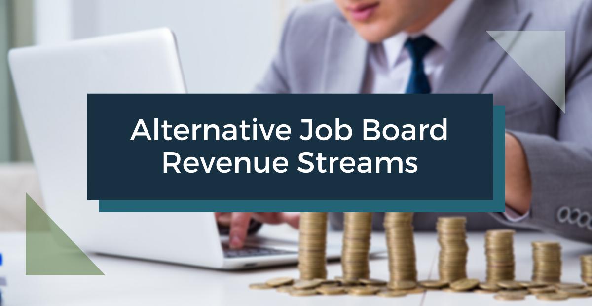 Alternative Job Board Revenue Streams