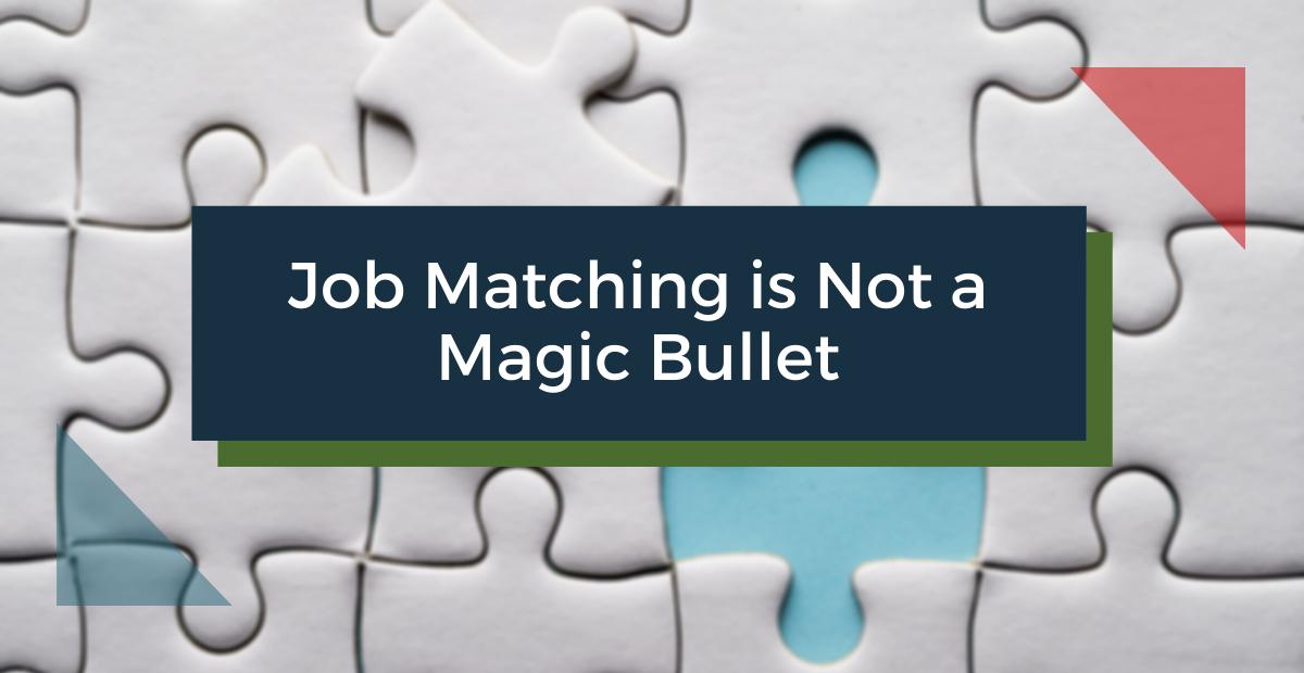 Job Matching is Not a Magic Bullet