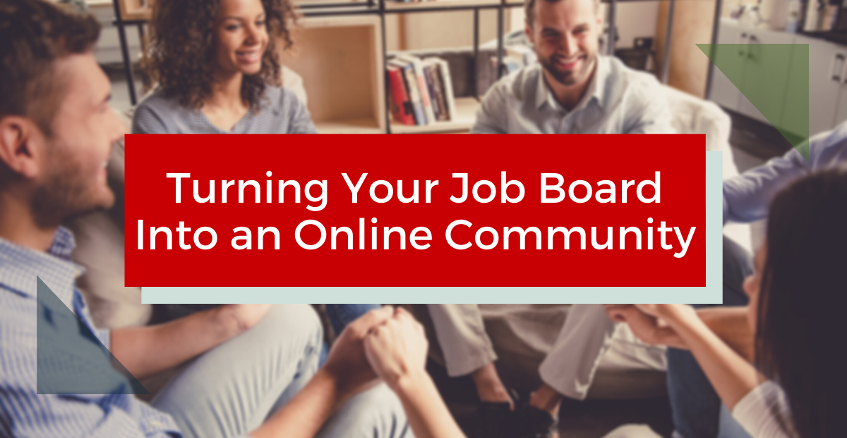 Turning Your Job Board into an Online Community