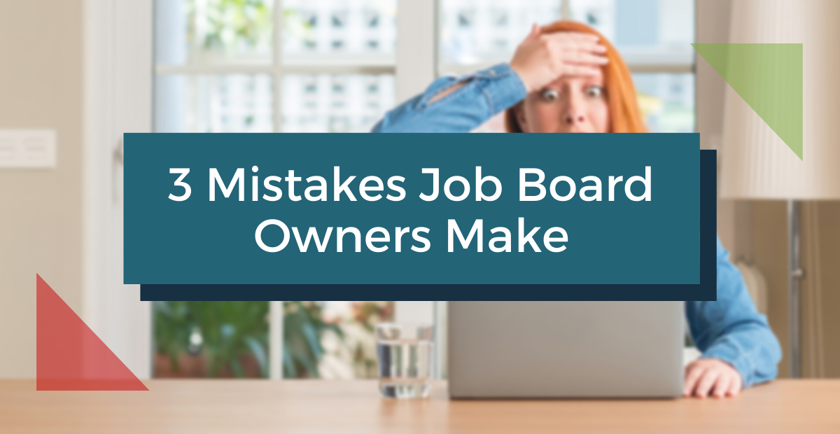 3 Mistakes Job Board Owners Make