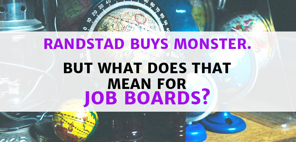 randstad buys monster - what does it mean for job boards?