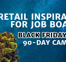 Retail inspiration for job boards - Black Friday & the 90-day campaign