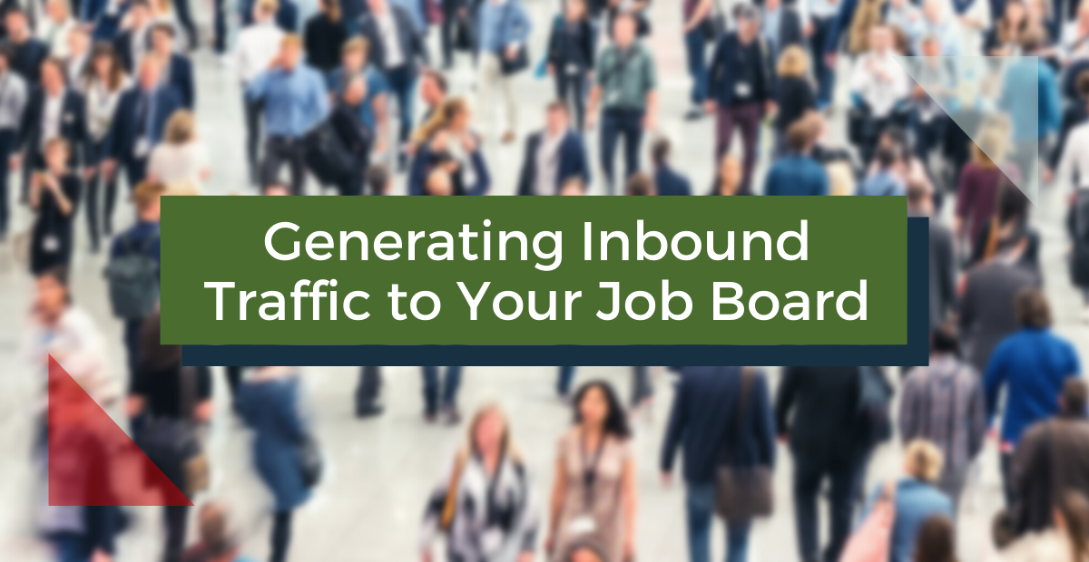 Generating Inbound Traffic to Your Job Board