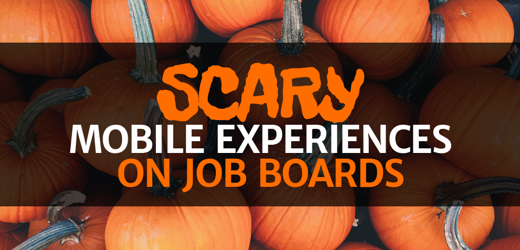 Scary Mobile Experiences on Job Boards