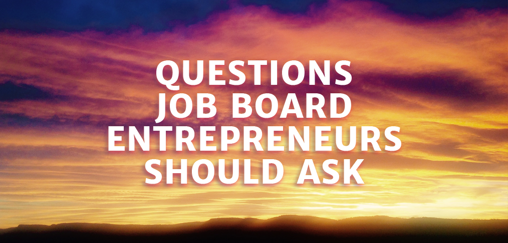 Questions for Job Board Entrepreneurs