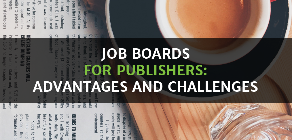 Job Boards for Publishers - Advantages and Challenges