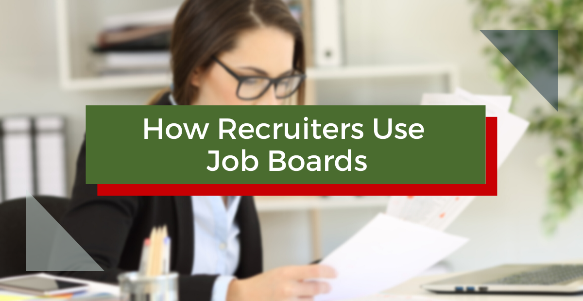 How Recruiters Use Job Boards