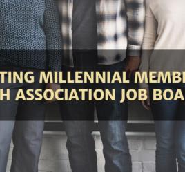 Attracting Millennials Memberships with Association Job Boards