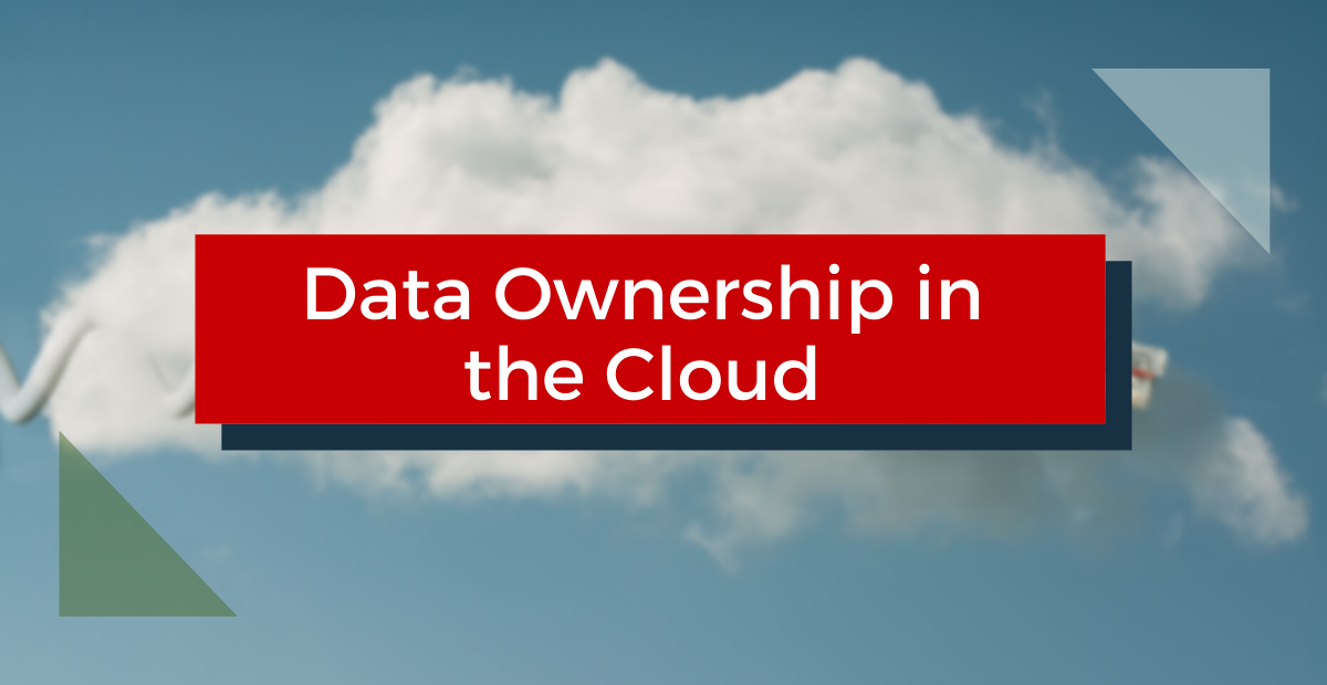 Data Ownership in the Cloud