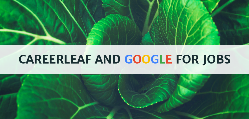 Careerleaf and Google for Jobs