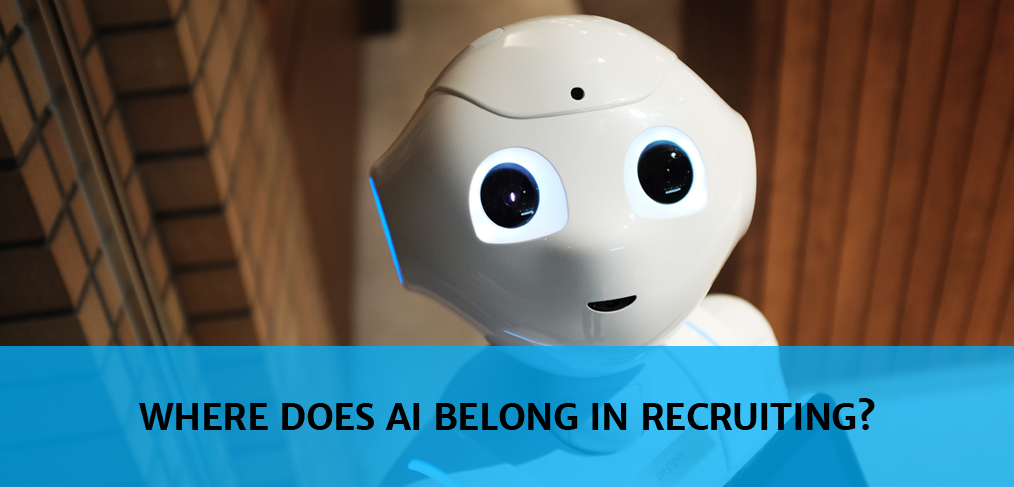 Where does AI belong in recruiting?