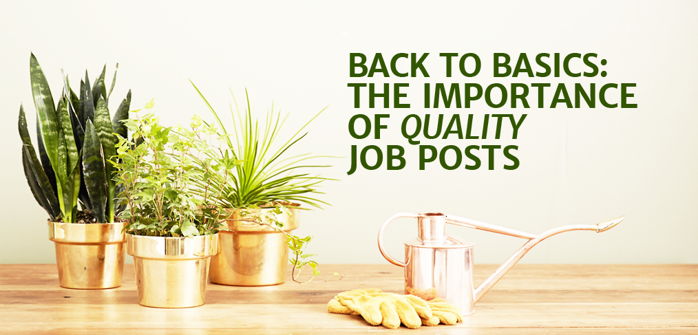 Back to Basics: The Importance of Quality Job Posts