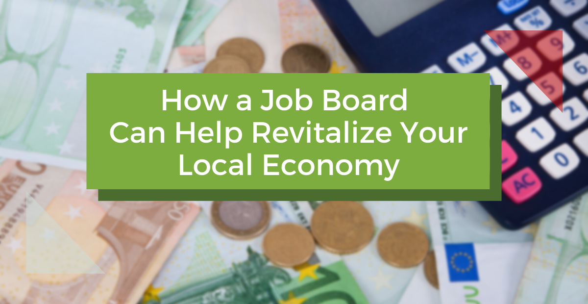 How a Job Board Can Help Revitalize Your Local Economy