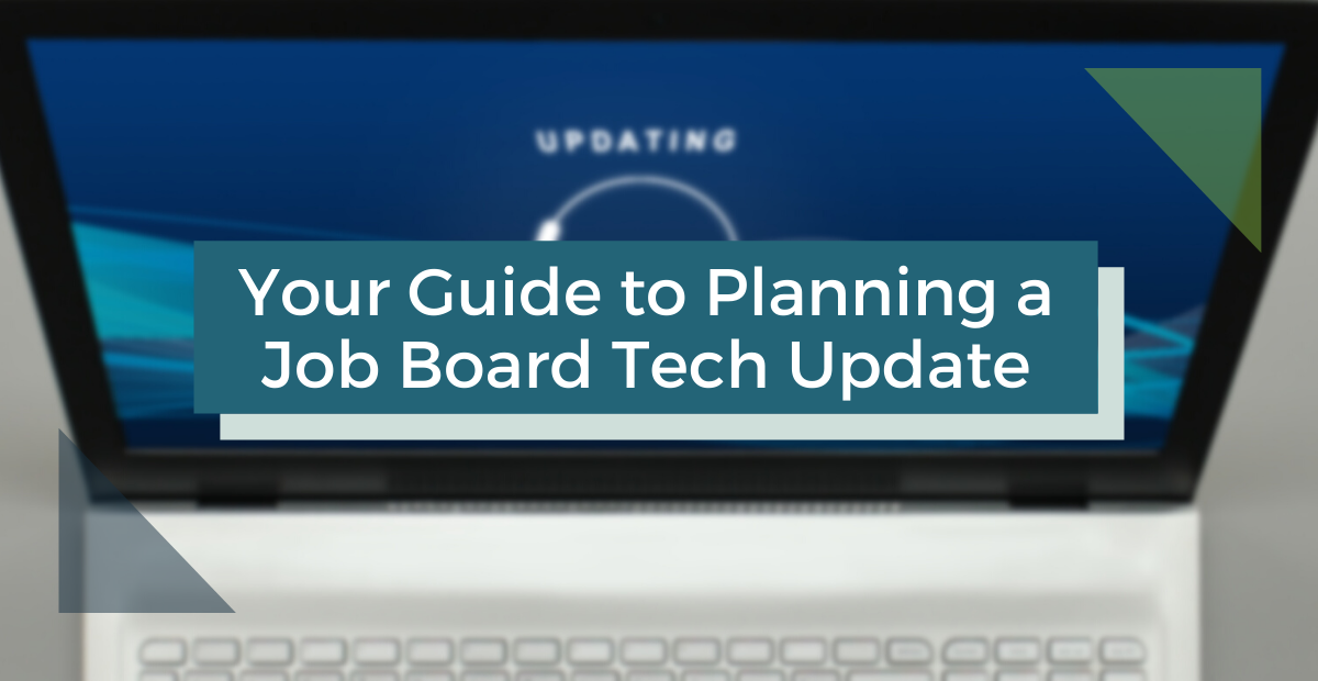 Your Guide to Planning a Job Board Tech Update