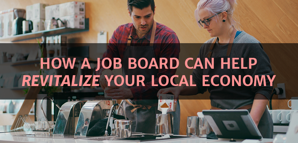How a Job Board Can Help Revitalize a Local Economy