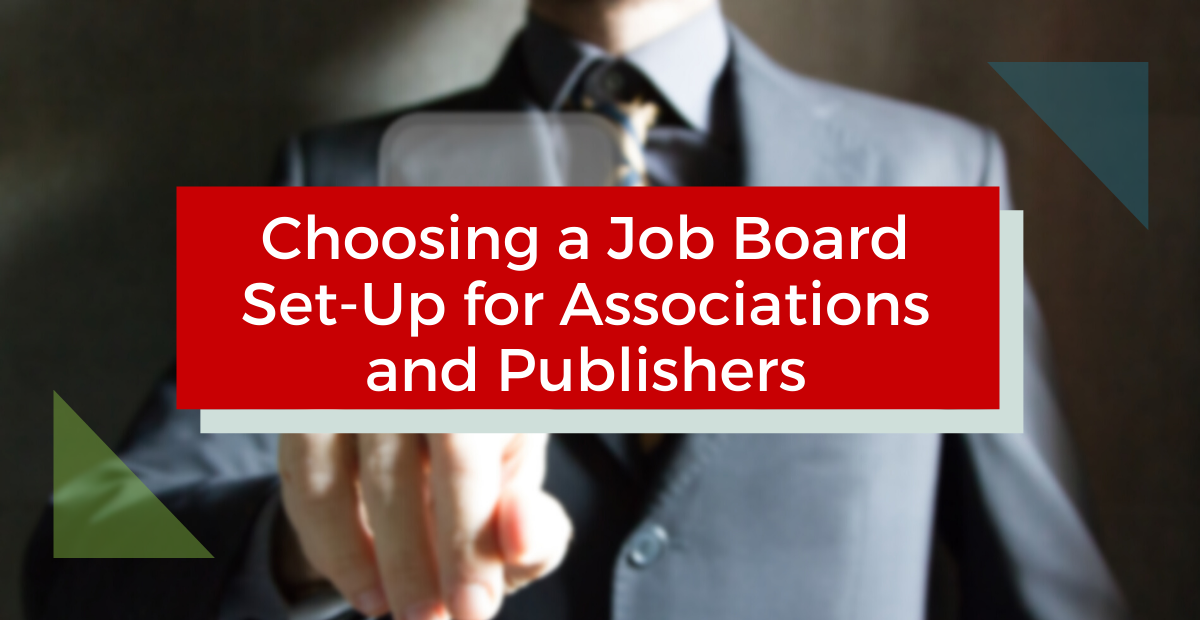 Choosing a Job Board Set-Up for Associations and Publishers