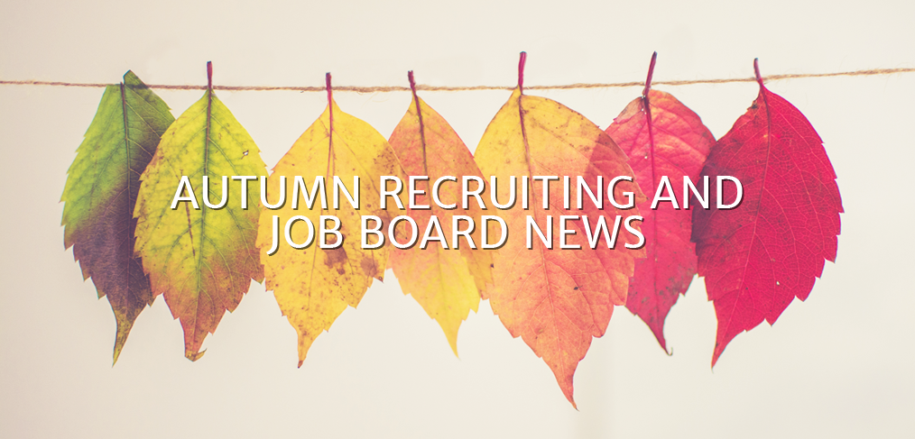 Autumn Recruiting and Job Board News
