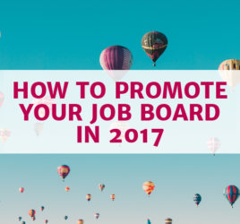 How to Promote Your Job Board in 2017