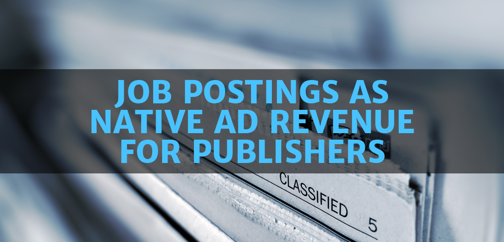 Job Posts as Native Ad Revenue for Publishers