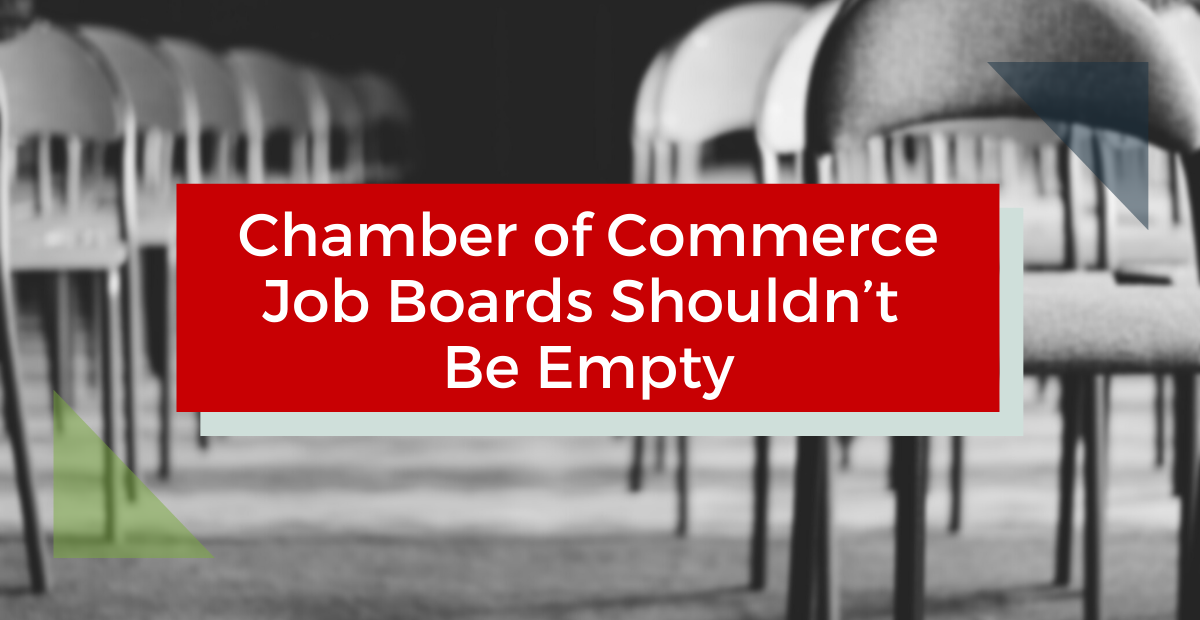 Chamber of Commerce Job Boards Shouldn't be Empty