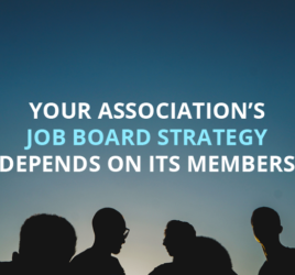 Your Association's Job Board Strategy Depends on its Members