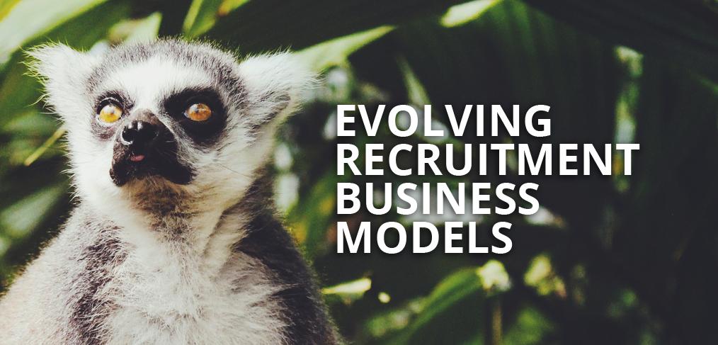 Evolving Recruitment Business Models