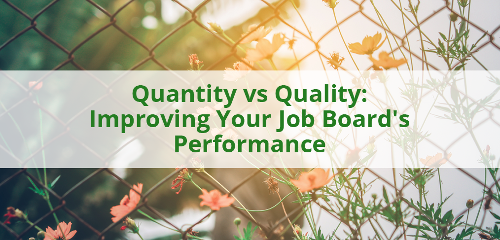 Quality vs Quantity: Improving Your Job Board's Performance