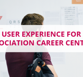 User Experience for Association Career Centres