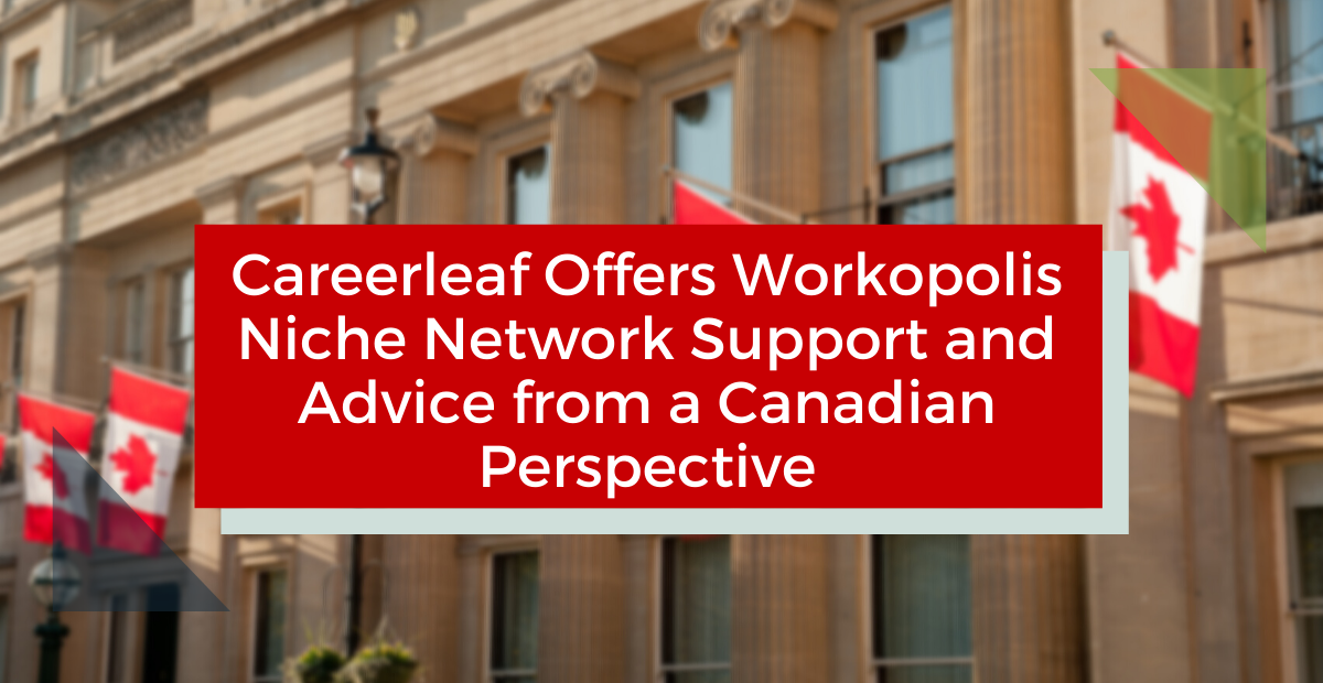 Don't Panic! Careerleaf Offers Workopolis Niche Network Support and Advice from a Canadian Perspective